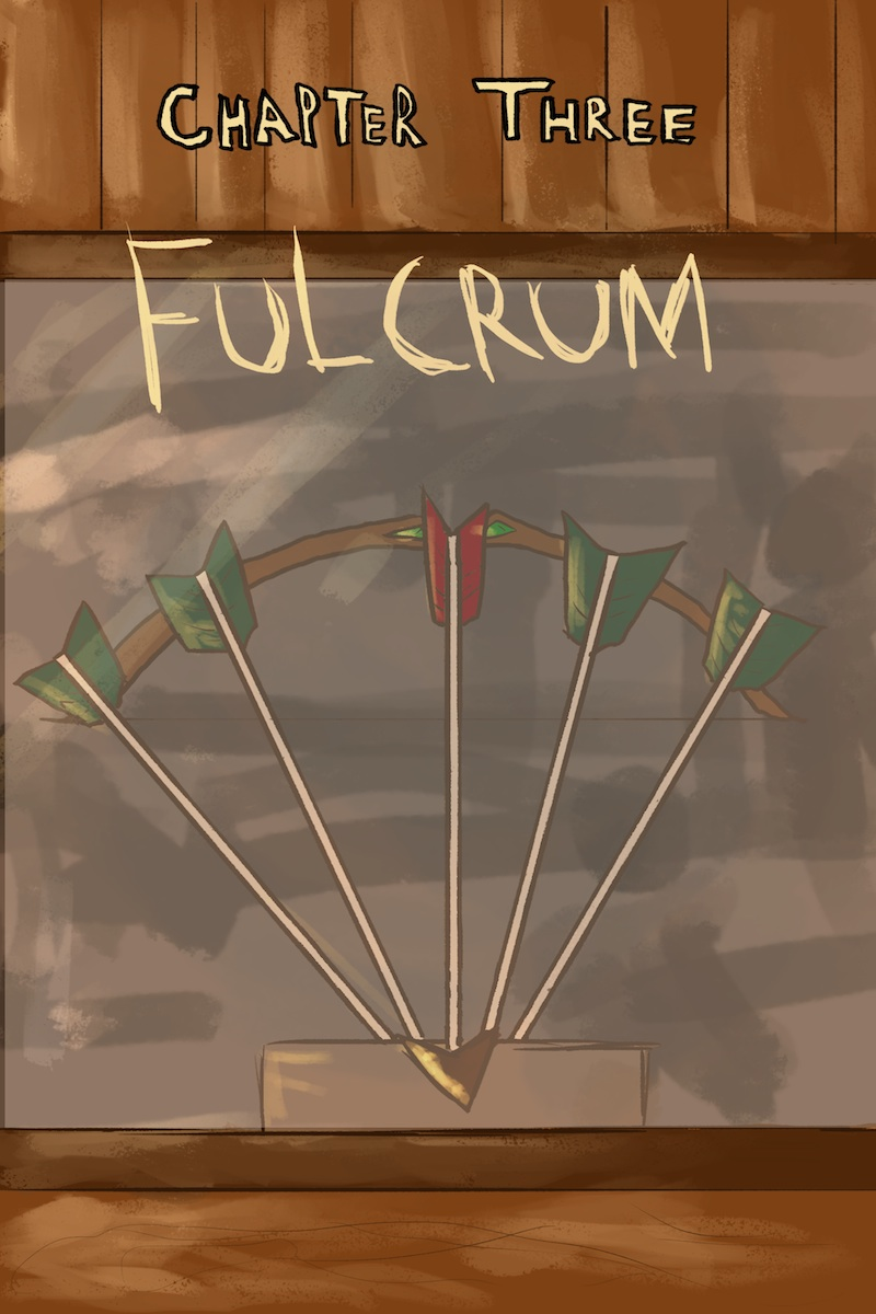 Chapter Three: Fulcrum