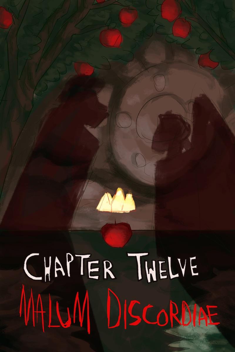 Chapter Twelve: Malum Discordiae
